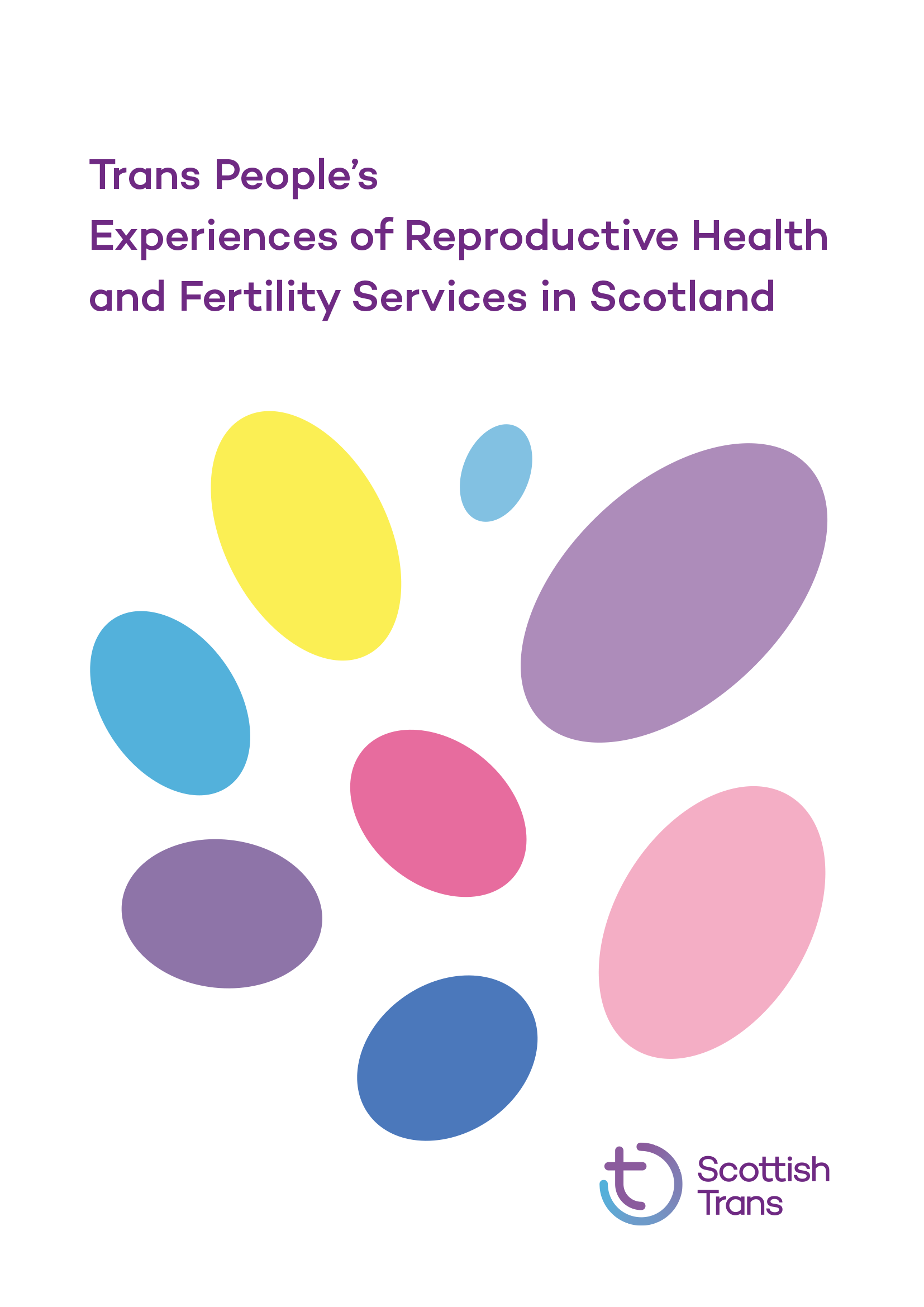 Trans People's Experiences of Reproductive Health and Fertility Services in Scotland